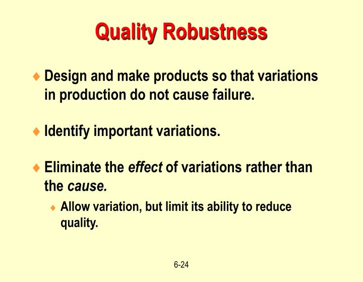 Quality Robustness