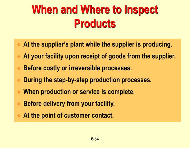 When and Where to Inspect Products