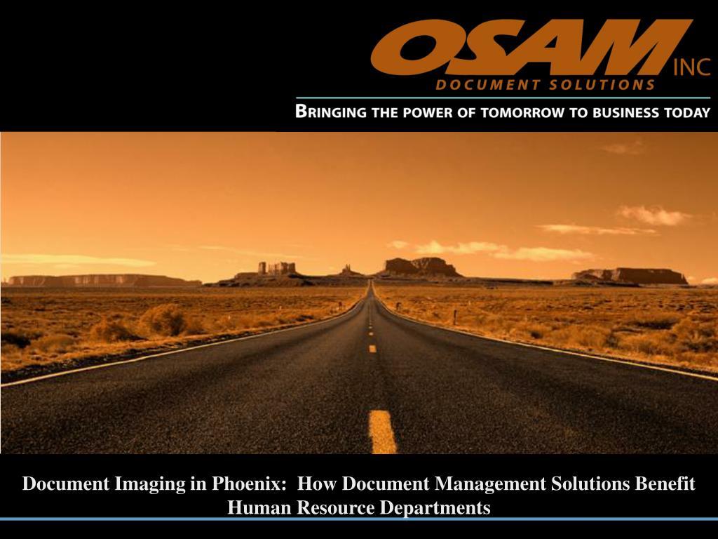 Document Imaging in Phoenix:  How Document Management Solutions Benefit Human Resource Departments