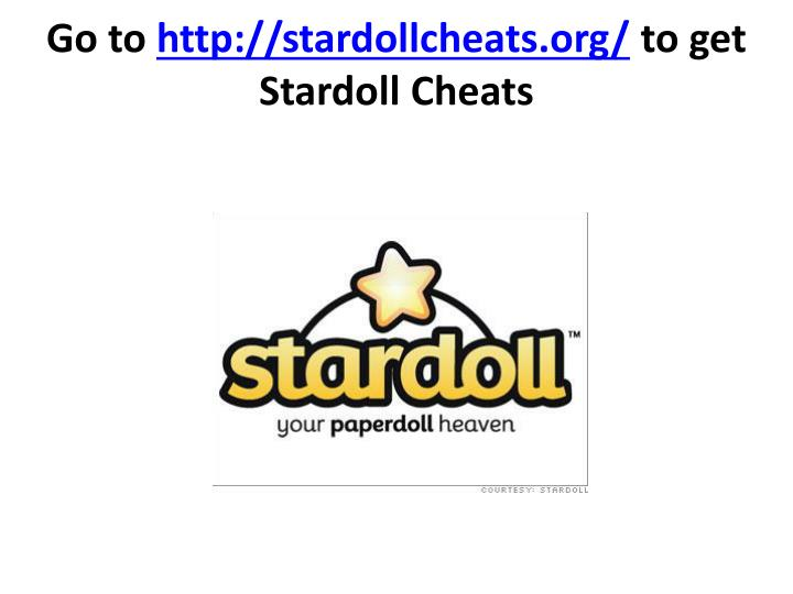 Go to http stardollcheats org to get stardoll cheats