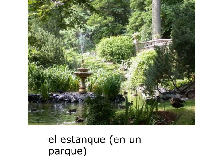 el estanque (en un parque)