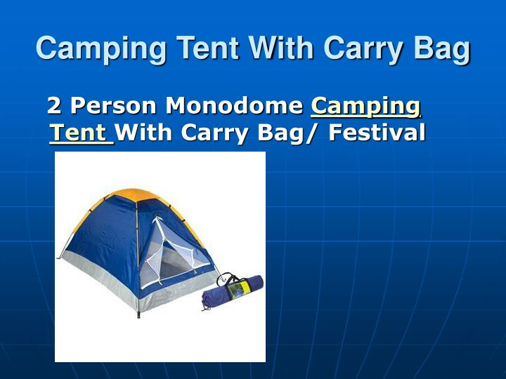 Camping tent with carry bag
