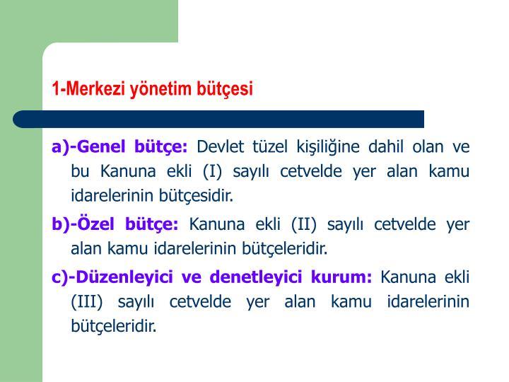 1-Merkezi yönetim bütçesi