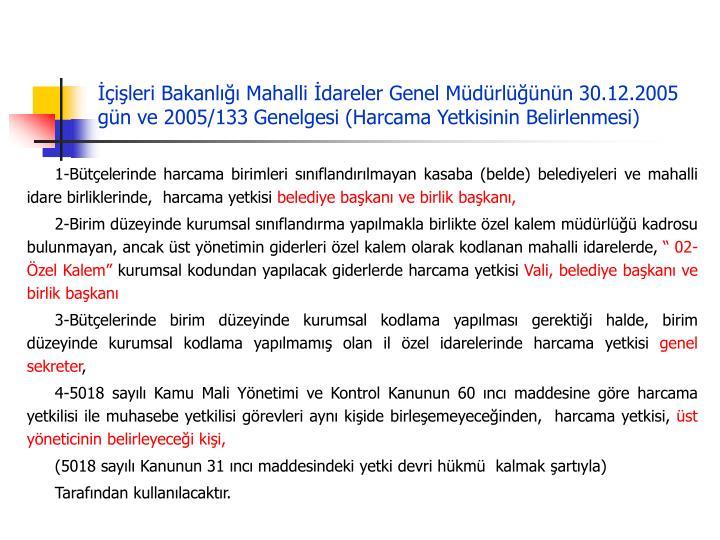 İçişleri Bakanlığı Mahalli İdareler Genel Müdürlüğünün 30.12.2005 gün ve 2005/133 Genelgesi (Harcama Yetkisinin Belirlenmesi)