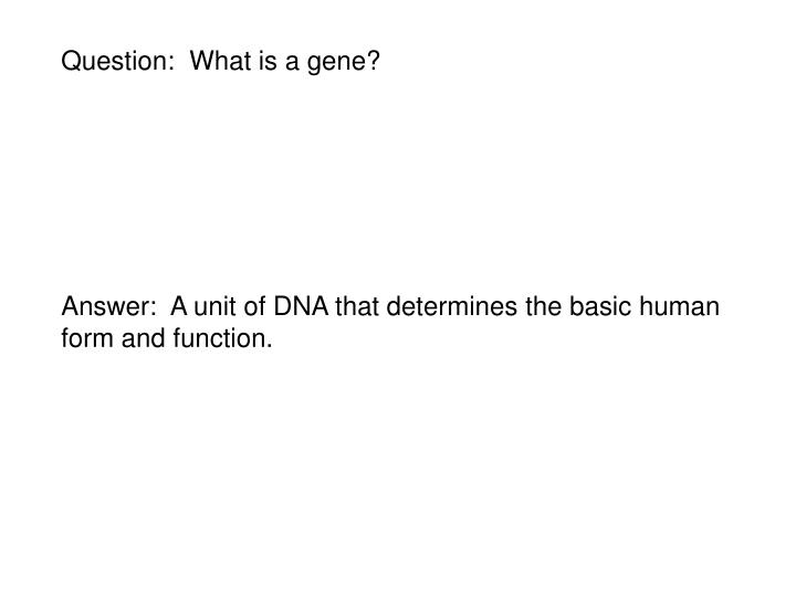 Question:  What is a gene?