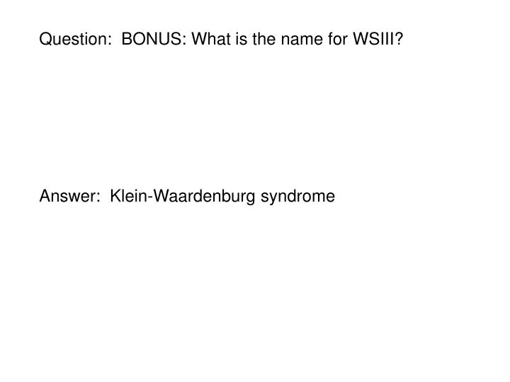 Question:  BONUS: What is the name for WSIII?