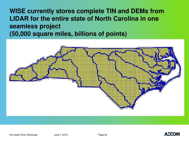 WISE currently stores complete TIN and DEMs from LIDAR for the entire state of North Carolina in one seamless project