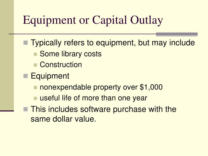 Equipment or Capital Outlay