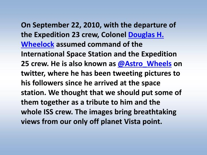 On September 22, 2010, with the departure of the Expedition 23 crew, Colonel