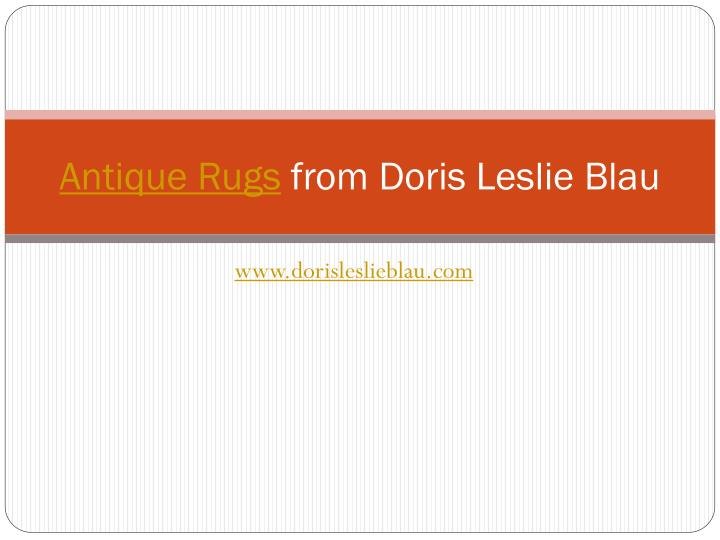 Antique rugs from doris leslie blau l.jpg
