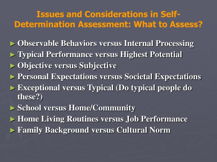Issues and Considerations in Self-Determination Assessment: What to Assess?