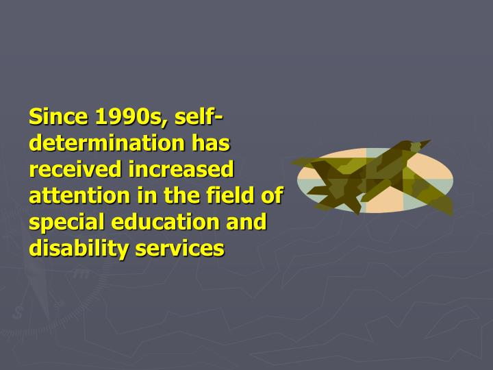 Since 1990s, self-determination has received increased attention in the field of special education a...
