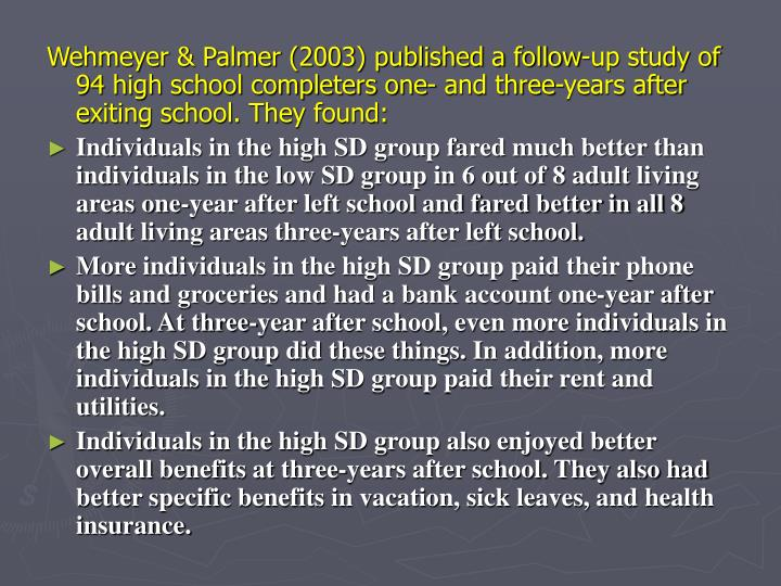 Wehmeyer & Palmer (2003) published a follow-up study of 94 high school completers one- and three-years after exiting school. They found: