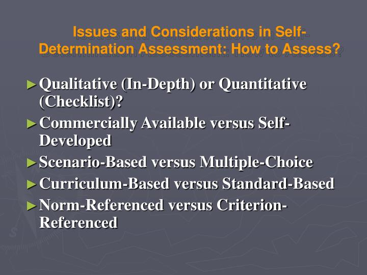 Issues and Considerations in Self-Determination Assessment: How to Assess?