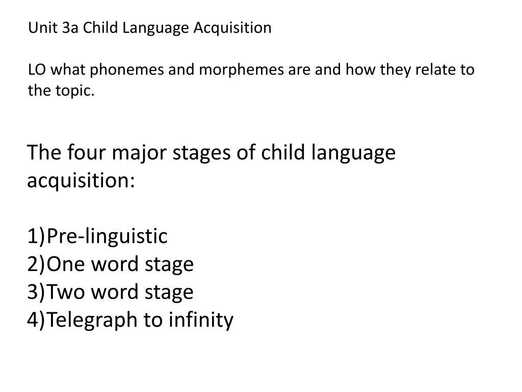 Unit 3a Child Language Acquisition