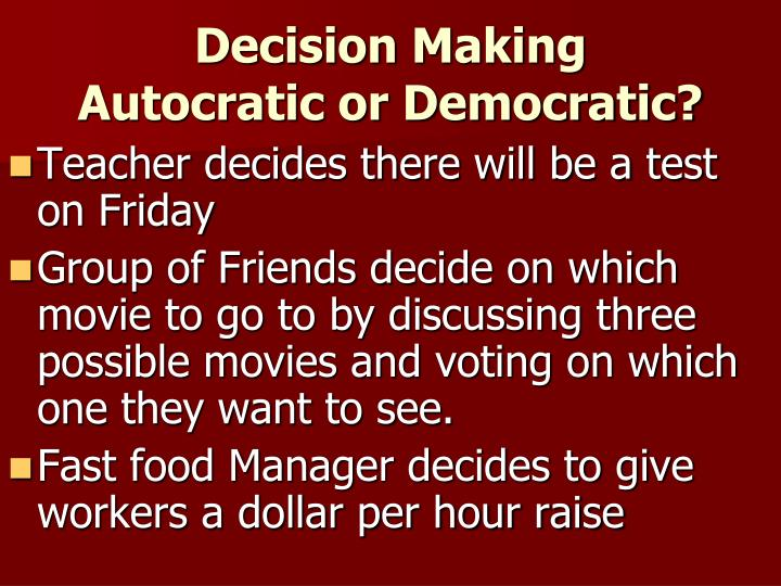 Decision making autocratic or democratic