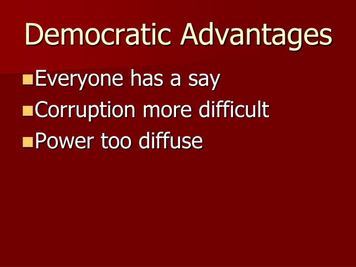 Democratic Advantages