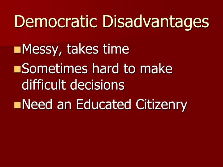 Democratic Disadvantages