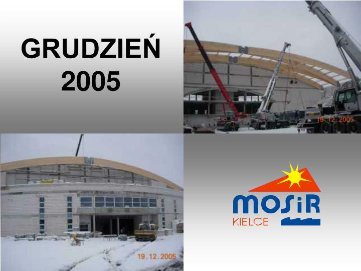 GRUDZIEŃ 2005