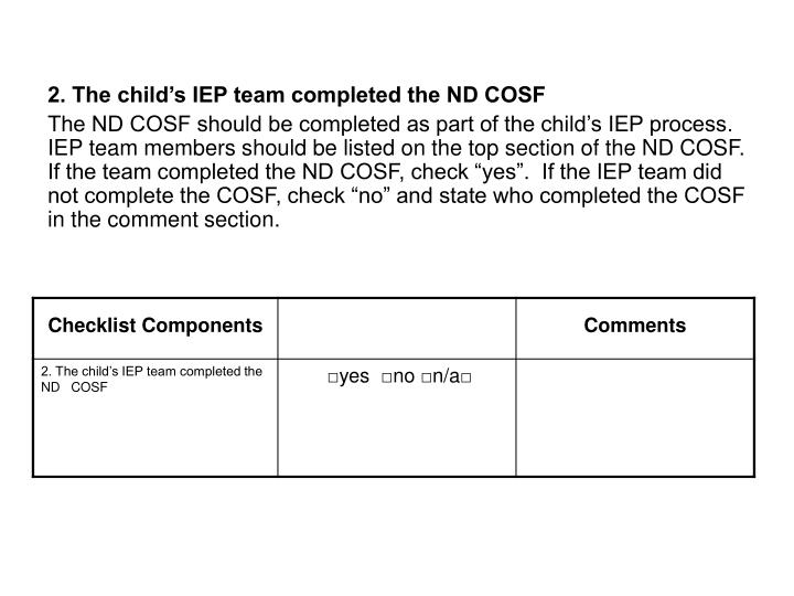 2. The child's IEP team completed the ND COSF