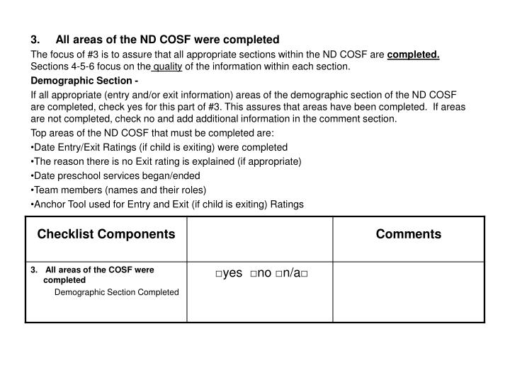 3.     All areas of the ND COSF were completed