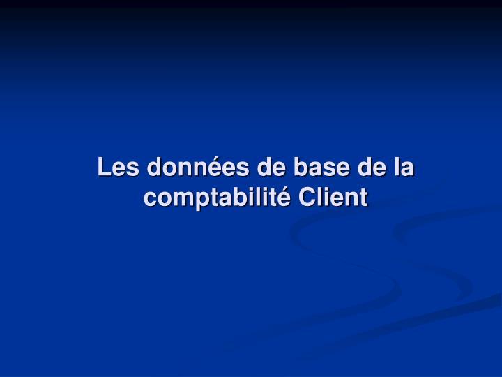 Les données de base de la comptabilité Client