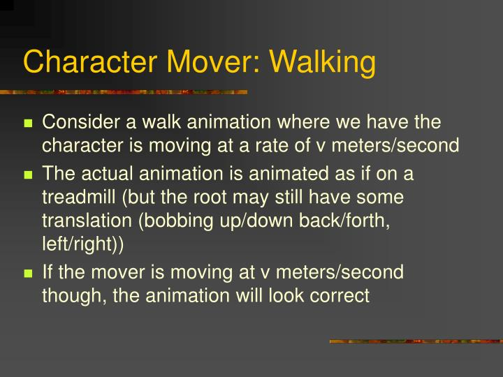 Character Mover: Walking