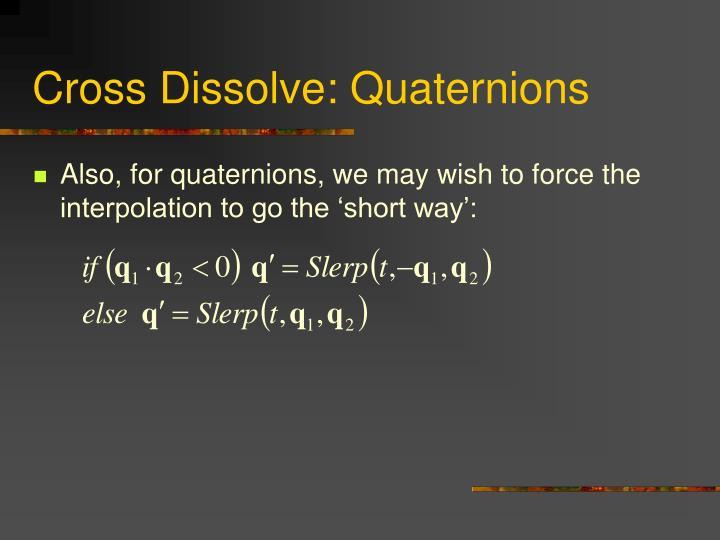 Cross Dissolve: Quaternions