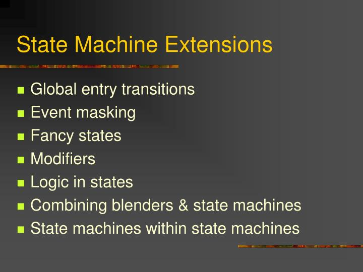 State Machine Extensions