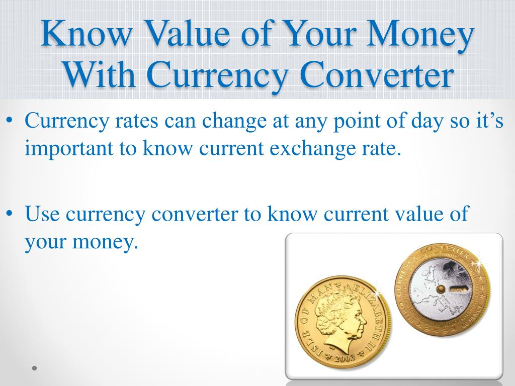 Know Value of Your Money With Currency Converter