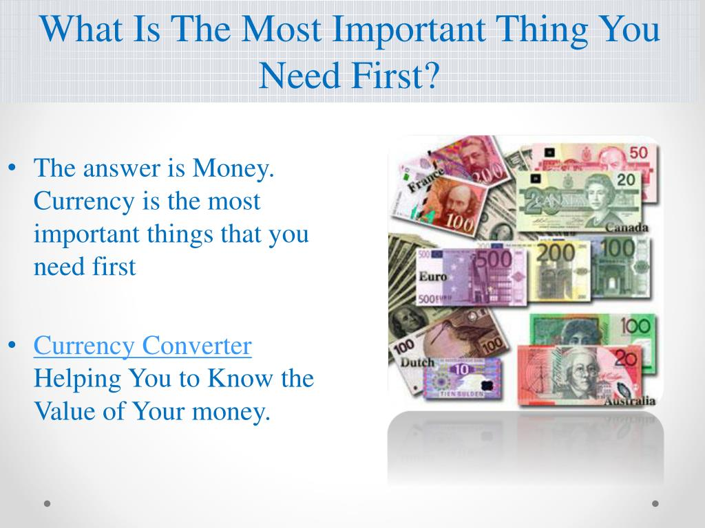 What Is The Most Important Thing You Need First?