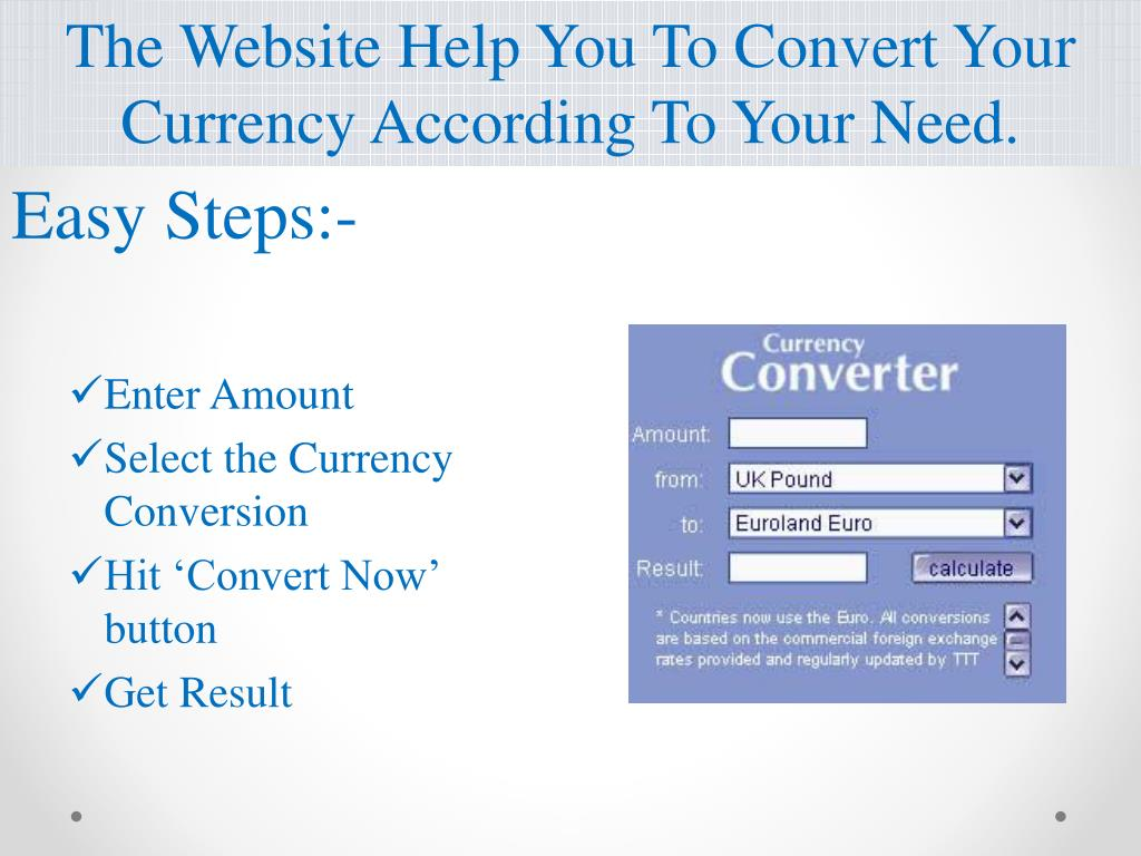 The Website Help You To Convert Your Currency According To Your Need.