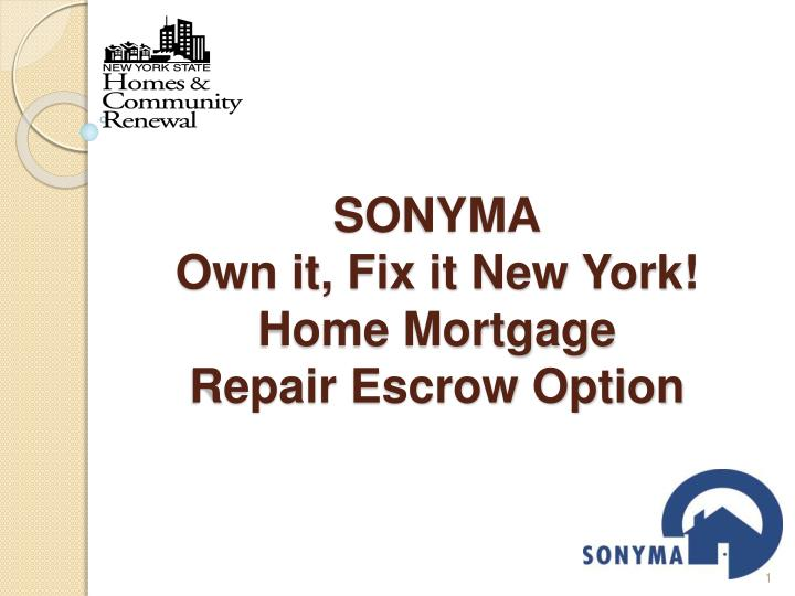 Sonyma own it fix it new york home mortgage repair escrow option