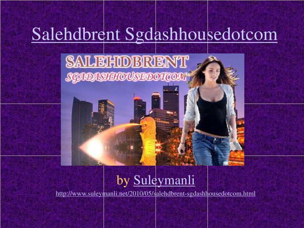 Salehdbrent Sgdashhousedotcom