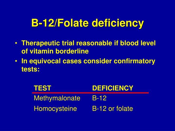 B-12/Folate deficiency