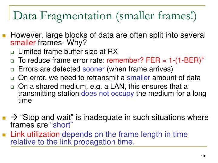 Data Fragmentation (smaller frames!)