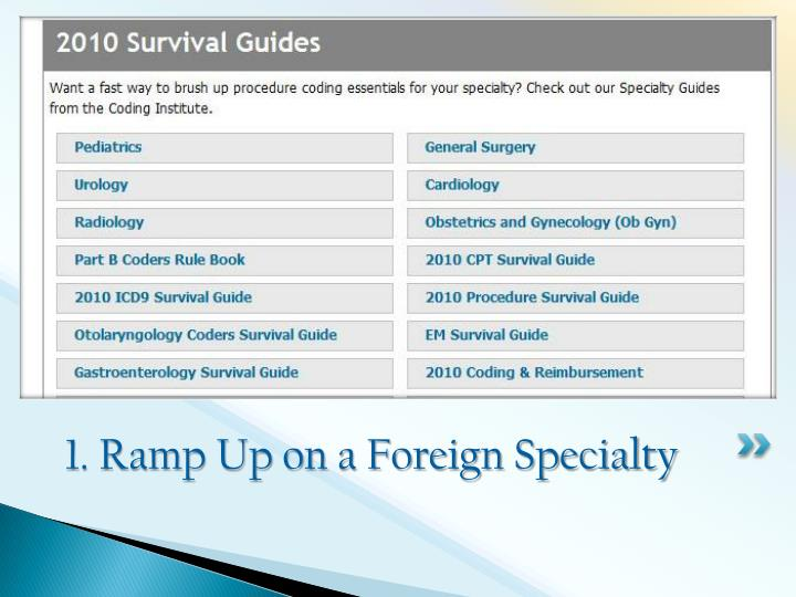1. Ramp Up on a Foreign Specialty