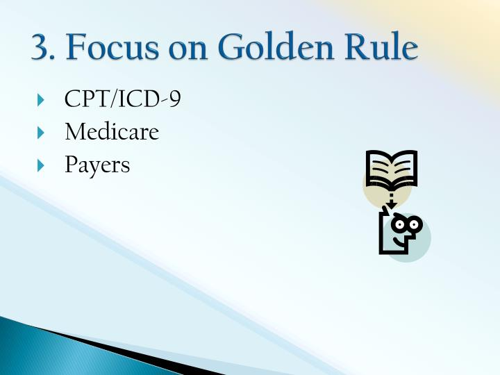 3. Focus on Golden Rule