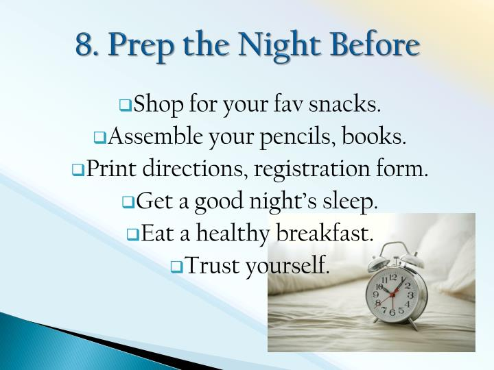 8. Prep the Night Before