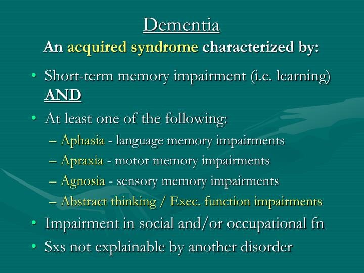 Dementia an acquired syndrome characterized by