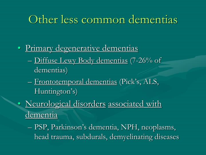 Other less common dementias