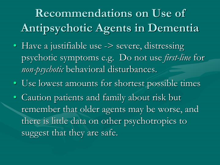 Recommendations on Use of Antipsychotic Agents in Dementia