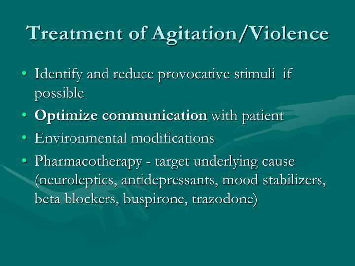 Treatment of Agitation/Violence