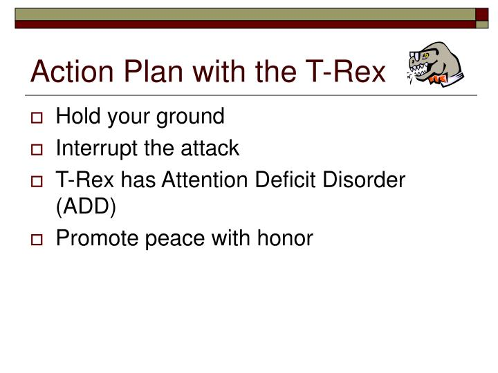 Action Plan with the T-Rex