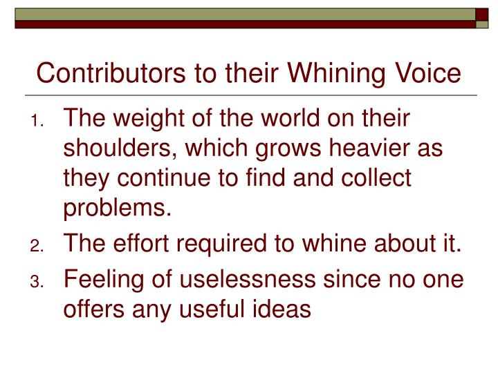 Contributors to their Whining Voice