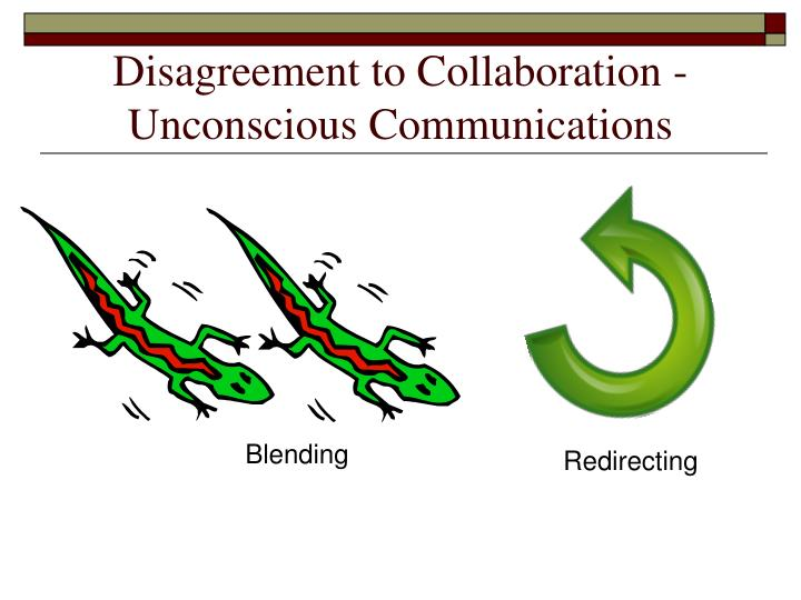 Disagreement to Collaboration -  Unconscious Communications