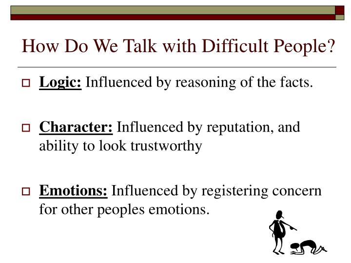 How Do We Talk with Difficult People?