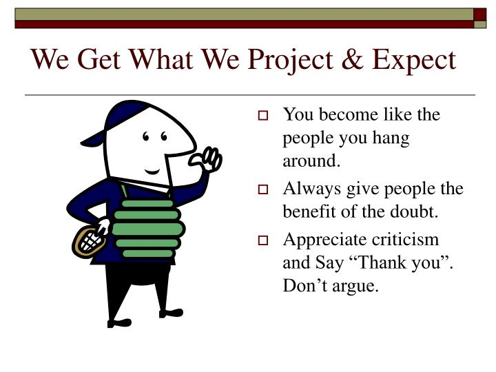 We Get What We Project & Expect