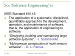 so software engineering is