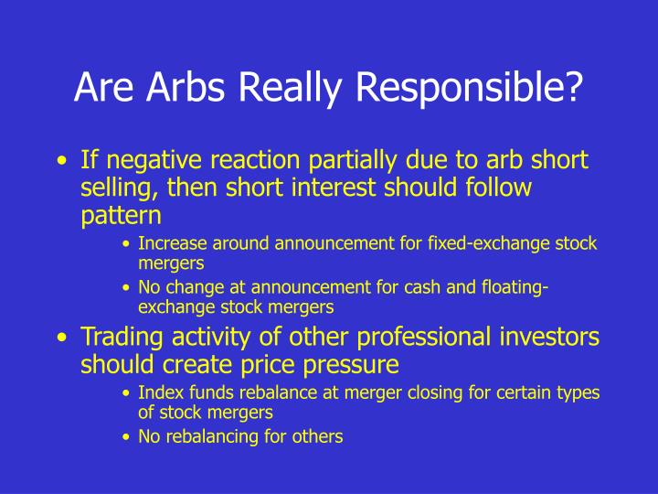 Are Arbs Really Responsible?